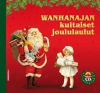 Wanhanajan kultaiset joululaulut